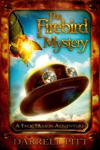 The Firebird Mystery : A Jack Mason Adventure - Darrell Pitt
