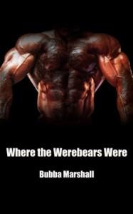 Where the Werebears Were: Black Rednecks Bone a Banghole (Loam County Tails) - Bubba Marshall