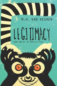 Legitimacy: The Vanilla Cycle: Book One - M. H. Van Keuren
