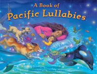 A Book of Pacific Lullabies - Tessa Duder, Sally Hagin