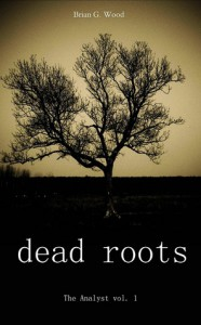Dead Roots  (The Analyst vol. 1) - Brian Geoffrey Wood