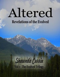 Altered - Revelations of the Evolved  - Shawnda Currie