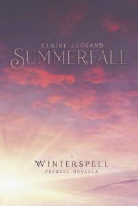 Summerfall: A Winterspell Novella -   Claire Legrand