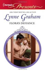 Flora's Defiance (Harlequin Presents) - Lynne Graham