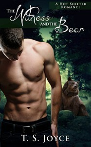 The Witness and the Bear: (Werebear Shifter Romance) - T. S. Joyce