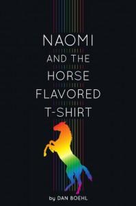 Naomi and the Horse-Flavored T-Shirt - Dan Boehl