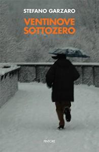 Ventinove sottozero - Stefano Garzaro