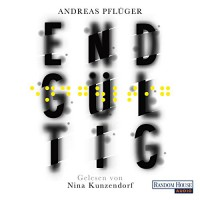 Endgültig - Nina Kunzendorf, Deutschland Random House Audio, Andreas Pflüger