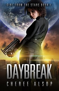 Girl from the Stars Book 1- Daybreak - Cheree Alsop