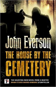The House by the Cemetery (Fiction Without Frontiers) - John Everson