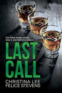 Last Call - Felice Stevens, Christina Lee