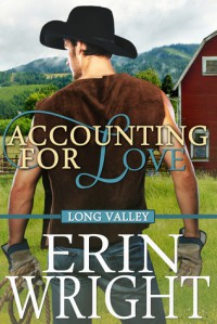 Accounting for Love - A Long Valley Romance: Country Western Small Town Romance Novel - Erin Wright