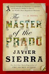 The Master of the Prado - Javier Sierra