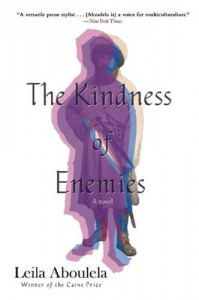 The Kindness of Enemies: A Novel - Leila Aboulela