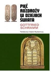 Pięć rozdroży w dziejach świata - Gottfried Schramm