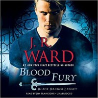 Blood Fury: Black Dagger Legacy - J.R. Ward, Jim Frangione