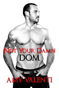 Not Your Damn Dom - Amy Valenti