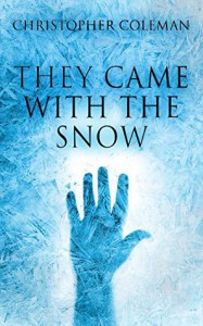 They Came With The Snow - Christopher Coleman