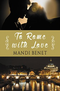 To Rome With Love (Love in the City) - Mandi Benet