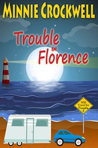 Trouble in Florence (Will Travel for Trouble Book 6) - Minnie Crockwell