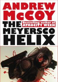 The Meyersco Helix - Andrew McCoy