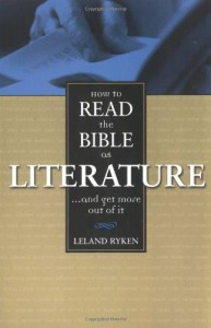 How to Read the Bible as Literature - Leland Ryken