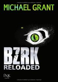 BZRK Reloaded - Michael Grant