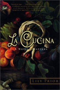 La Cucina: A Novel of Rapture - Lily Prior