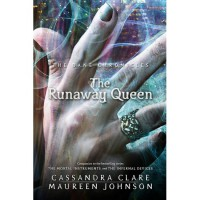 The Runaway Queen - Cassandra Clare, Maureen Johnson
