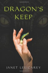 Dragon's Keep - Janet Lee Carey