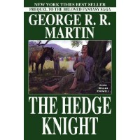 The Hedge Knight (Tales of Dunk and Egg, #1) - George R.R. Martin