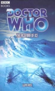 Doctor Who: The Algebra of Ice - Lloyd Rose