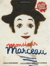 Monsieur Marceau: Actor Without Words - Leda Schubert, Gerard DuBois
