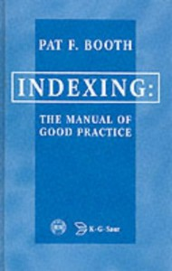 Indexing: The Manual of Good Practice - Pat F. Booth