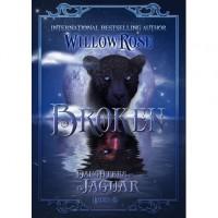 Broken (Daughters of the Jaguar, #2) - Willow Rose