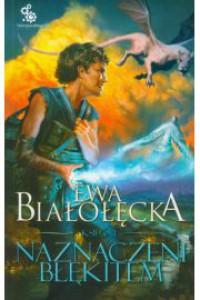 Naznaczeni błękitem (Kroniki Drugiego Kręgu, #1.1) - Ewa Białołęcka