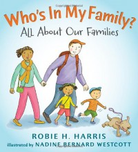 Who's In My Family?: All About Our Families (Let's Talk about You and Me) - Robie H. Harris