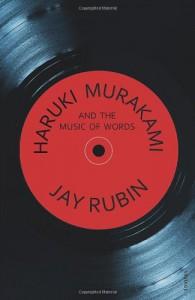 Haruki Murakami and the Music of Words - Jay Rubin