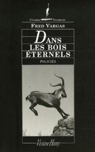 Dans Les Bois Eternels (French Edition) - Fred Vargas