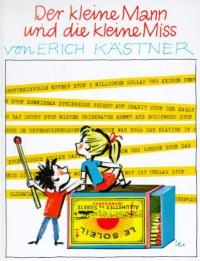 Der kleine Mann und die kleine Miss - Erich Kästner, Horst Lemke