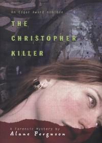 The Christopher Killer (Forensic Mystery #1) - Alane Ferguson