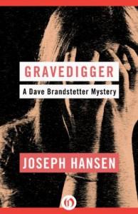 Gravedigger (The Dave Brandstetter Mysteries) - Joseph Hansen