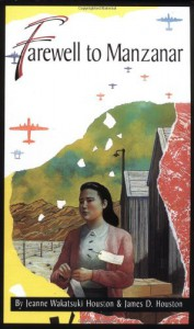Farewell to Manzanar: A True Story of Japanese American Experience During and  After the World War II Internment - Jeanne Wakatsuki Houston;James D. Houston