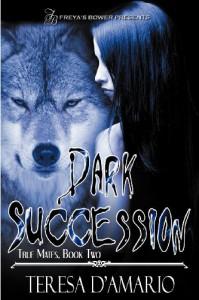 Dark Succession - Teresa D'Amario