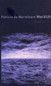 Wat blijft - Patricia De Martelaere