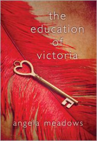 The Education of Victoria - Angela Meadows