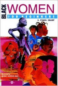 Black Women For Beginners - S. Pearl Sharp