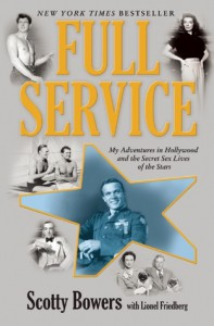 Full Service: My Adventures in Hollywood and the Secret Sex Lives of the Stars - Scotty Bowers, Lionel Friedberg