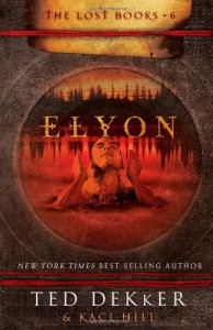 Elyon  - Ted Dekker, Kaci Hill