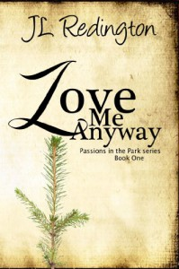 Love Me Anyway (Passions in the Park) - JL Redington